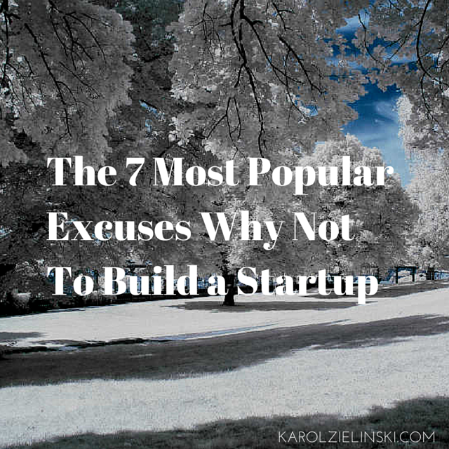 The 7 Most Popular Excuses Why Not To